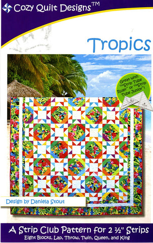 "Tropics, A Strip Pattern for 2 1/2"" Strips by Cozy Quilt Designs #CQD01102"