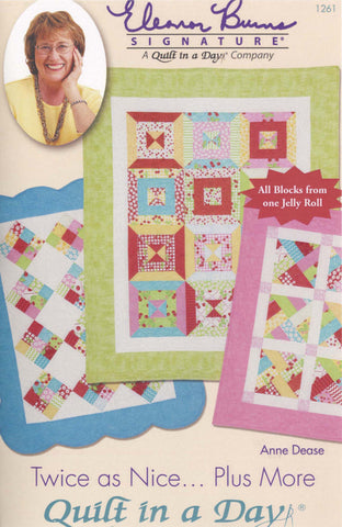 Twice as Nice Quilt Pattern by, Eleanor Burns Signature Quilt in a Day 1261