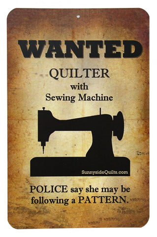 "WANTED Quilter Following a Pattern 5.5"" x 8.5"" Sign by Sunnyside Quilts #WAN001"