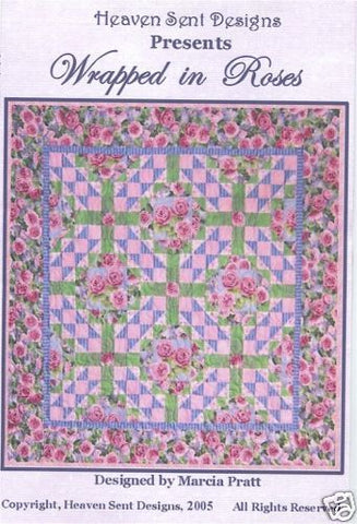 Wrapped in Roses Quilt Pattern by Marcia Pratt