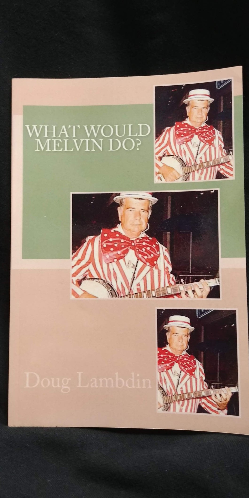 What Would Melvin Do?