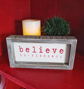 Believe In Kindness Sign