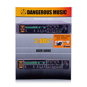 Dangerous Music 2-Bus+ User Guide