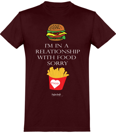 "T-shirt ""I'm in a relationship with food, sorry !""-Passion Bouffe"
