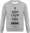"Sweat ""Keep calm and take a drink ""-Passion Bouffe"