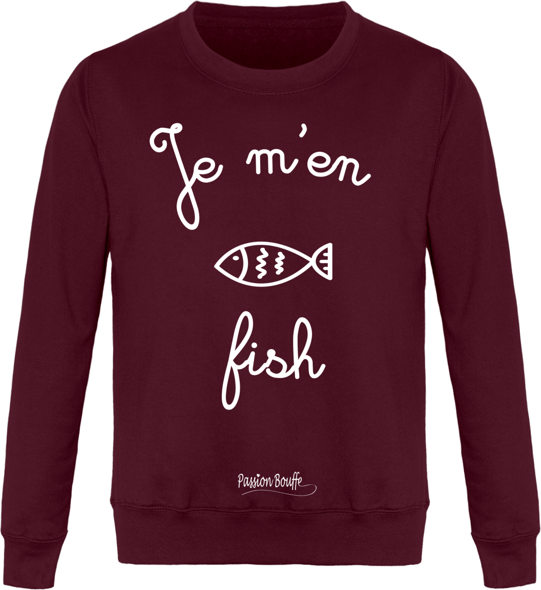 "Sweat ""Je m'en fish""-Passion Bouffe"