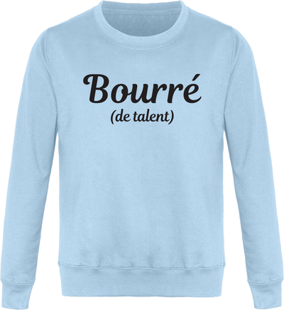 "Sweat ""Bourré (de talent)""-Passion Bouffe"