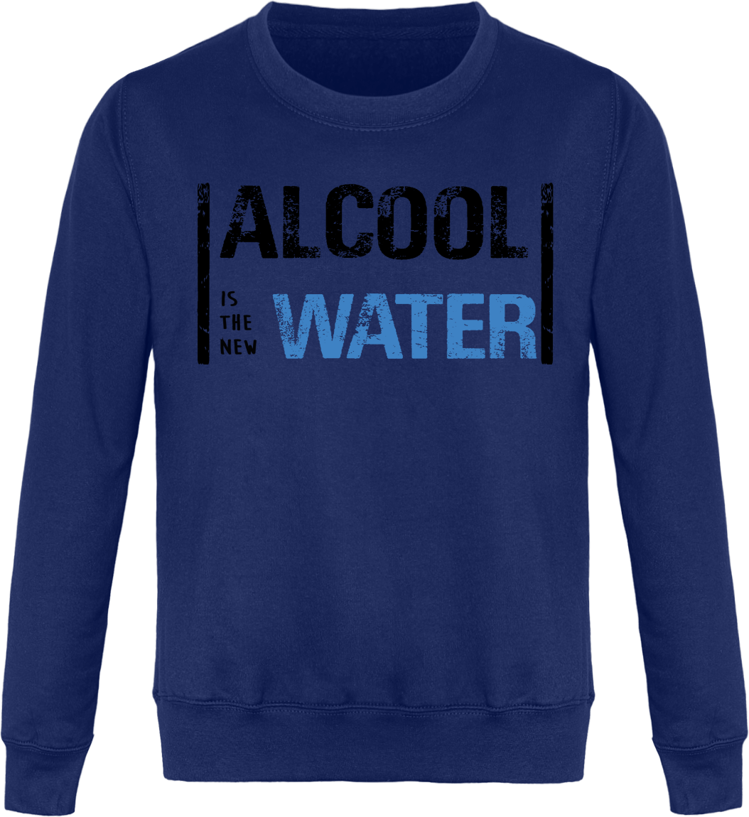 "Sweat ""Alcool is the new Water"""