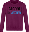 "Sweat ""Alcool is the new Water""-Passion Bouffe"