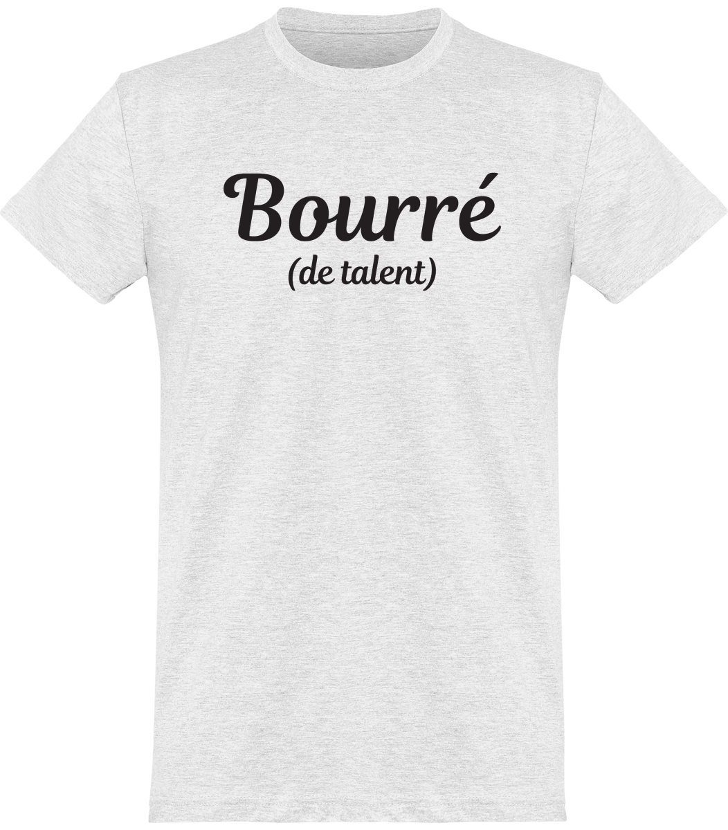 "Tee Shirt Homme ""Bourré (de talent)"""