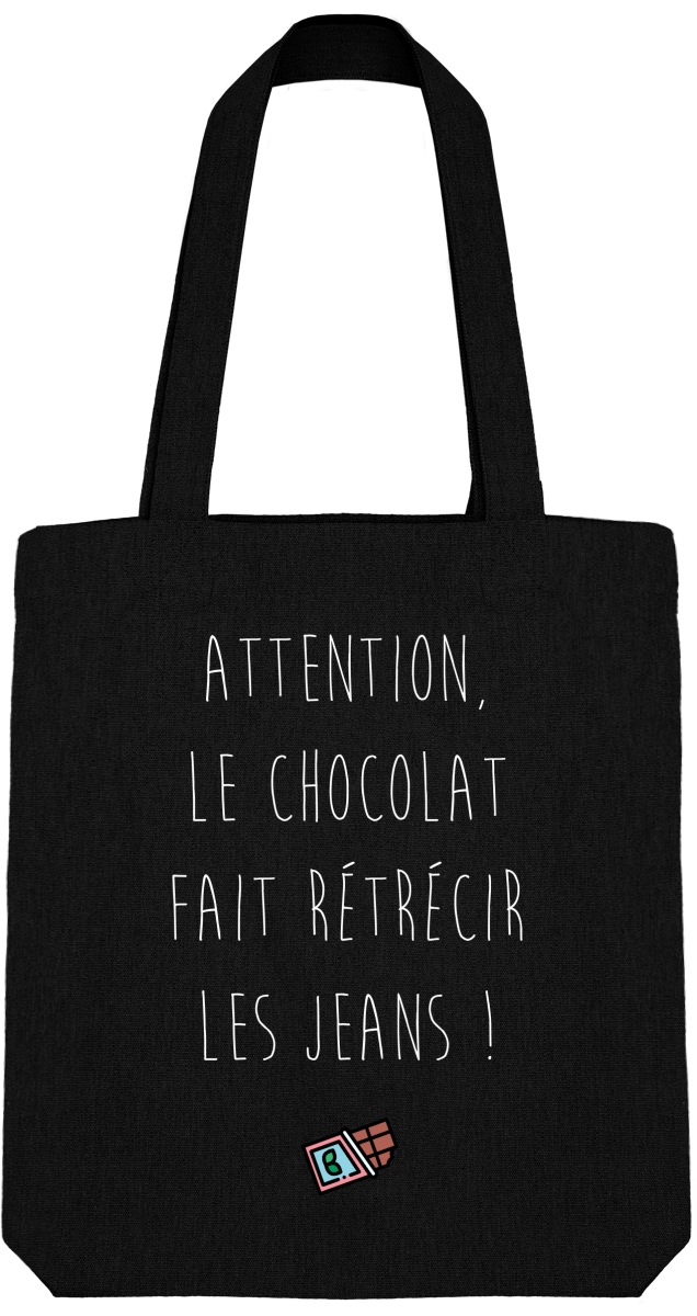 "Tote Bag ""Attention, le chocolat fait rétrécir les jeans"""