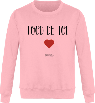 "Sweat ""Food de toi""-Passion Bouffe"