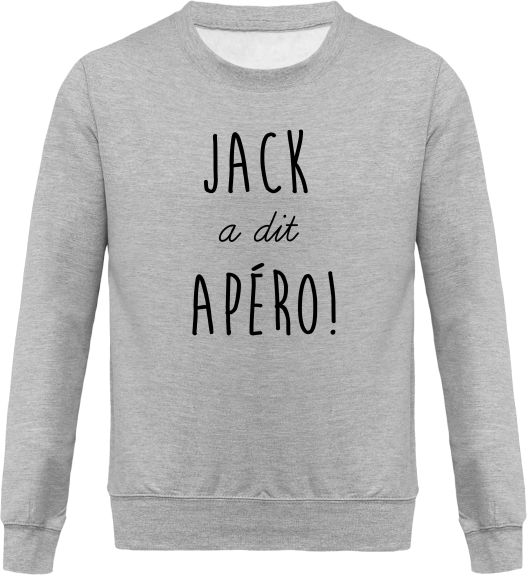 "Sweat ""Jack a dit apéro"""