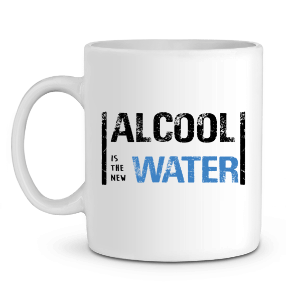 "Mug en Céramique ""Alcool is the new water"""