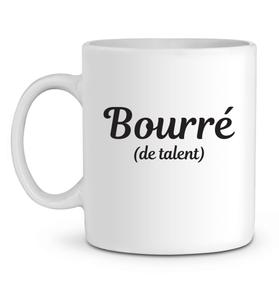 "Mug en Céramique ""Bourré (de talent)"""