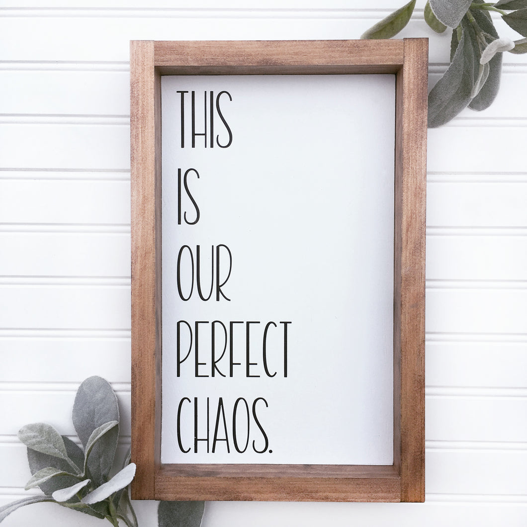 Framed This is Our Perfect Choas Sign
