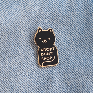 """Adopt Don't Shop"" - Enamel Pin"