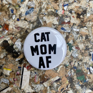 Cat Mom AF - Button