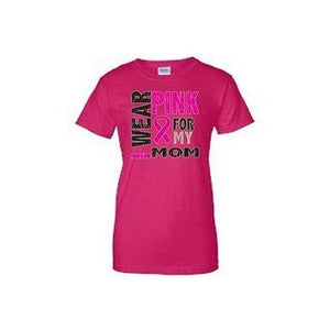 I Wear Pink For My Mom Breast Cancer Tee (Multiple Colors)