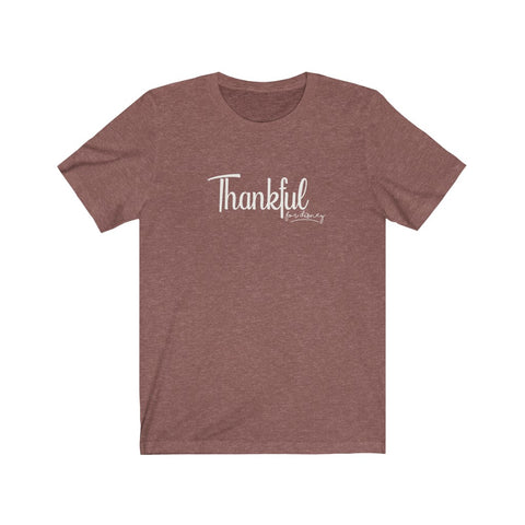 Thankful Unisex Tee - Dapper Digs Trading Co