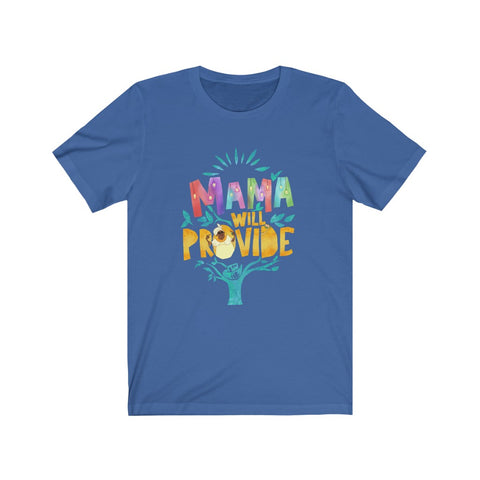 Mama Will Provide Unisex Tee (3 color options) - Dapper Digs Trading Co