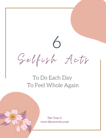 6 Selfish Acts To Do Each Day To Feel Whole Again