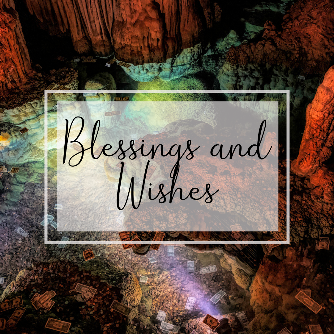 Blessings and Wishes