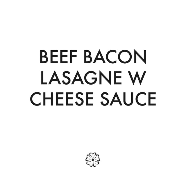 Beef Bacon Lasagne W Cheese Sauce