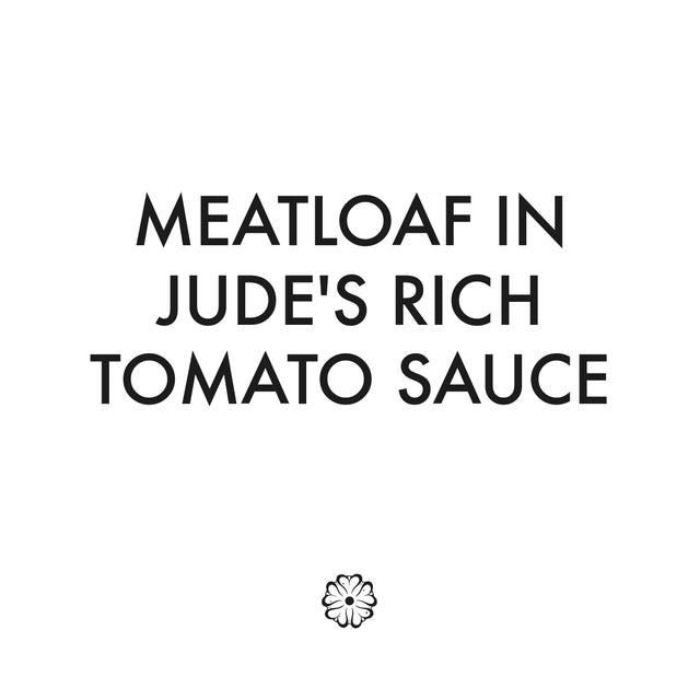 Meatloaf in Jude's Rich Tomato Sauce