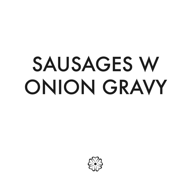 Sausages W Onion Gravy