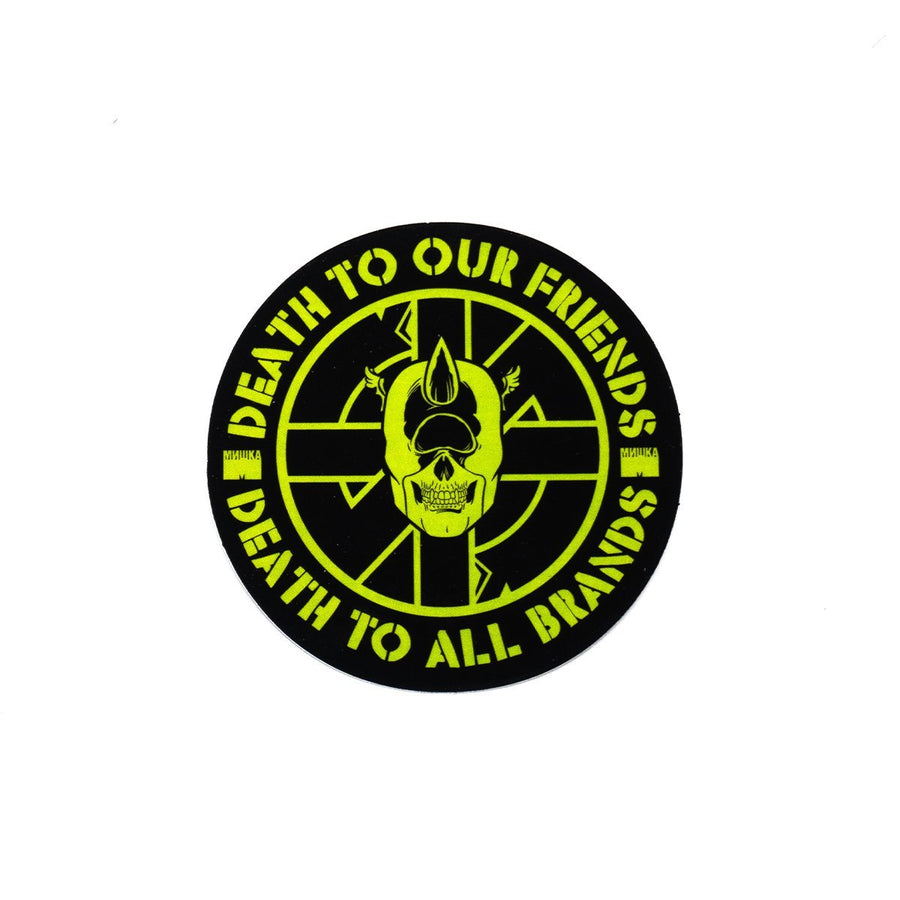 Death To Our Friends Stickers - Mishka