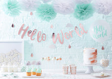 Laden Sie das Bild in den Galerie-Viewer, Girlande 'Hello World' Roségold Baby