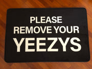 "Mat ""Please Remove Your Yeezy"" Large"