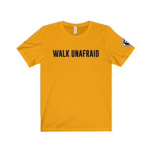 WALK UNAFRAID™ Unisex Jersey Short Sleeve Tee