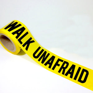 WALK UNAFRAID™ Empowerment Caution Tape