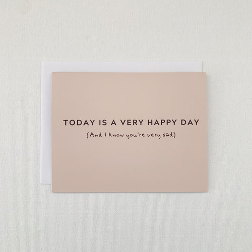 Today Is Very Happy Grieving Card