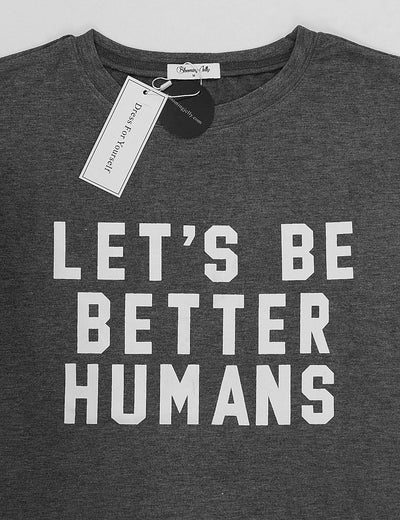 Let's Be Better Humans Soft Summer T-Shirt - Blooming Jelly