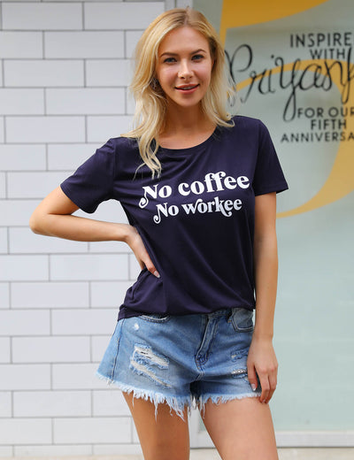 No Coffe No Workee Letter Print Soft T-Shirt - Blooming Jelly