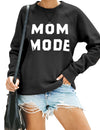 Mom Mode Print Long Sleeve Sweatshirt - Blooming Jelly