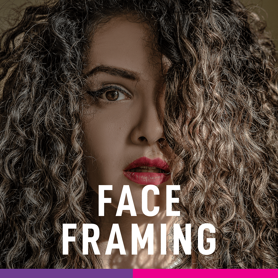 Face Framing