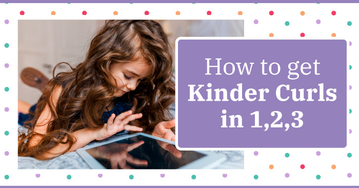 How to get Kinder Curls in 1, 2, 3!