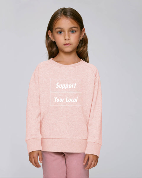 SUPPORT YOUR LOCAL kids sweatshirt
