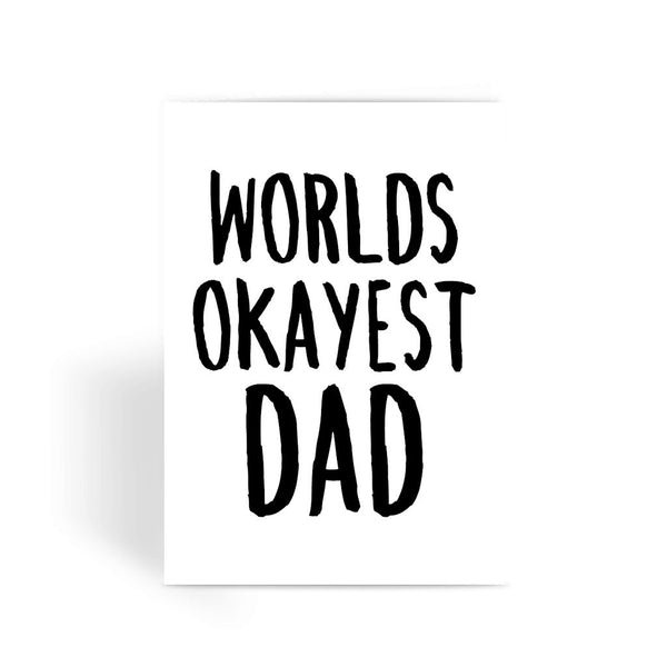 Worlds Okayest Dad Greeting Card
