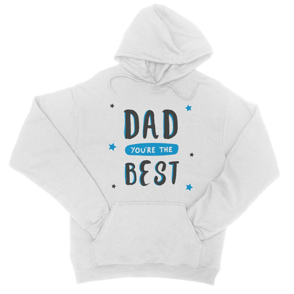 Dad You're The Best College Hoodie