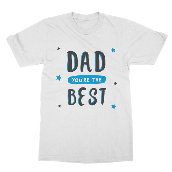 Dad You're The Best T-Shirt