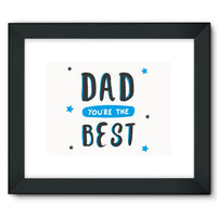 Dad You're The Best Framed Fine Art Print