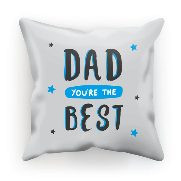 Dad You're The Best Cushion