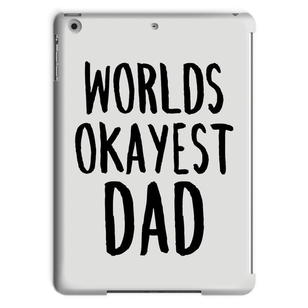 Worlds Okayest Dad Tablet Case