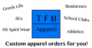 tfb custom apparel. Custom apparel orders. Family reunion, sports, fundraisers, businesses, greek life, 5k's, athletics, spirit wear