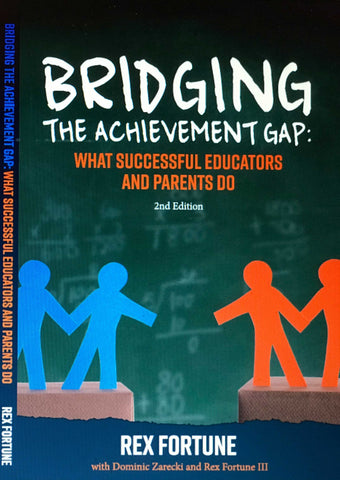 Bridging the Achievement Gap: What Successful Educators and Parents Do- 2nd Edition book (2018)
